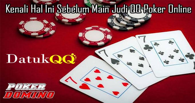 Kenali Hal Ini Sebelum Main Judi QQ Poker Online
