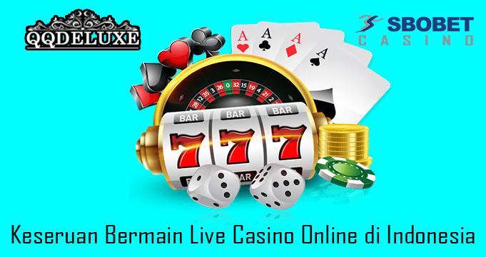 Keseruan Bermain Live Casino Online di Indonesia