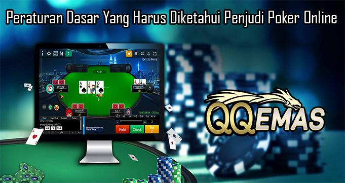 Peraturan Dasar Yang Harus Diketahui Penjudi Poker Online