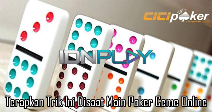 Terapkan Trik Ini Disaat Main Poker Ceme Online