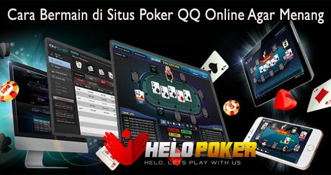 Cara Bermain di Situs Poker QQ Online Agar menang